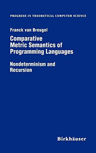 9780817639273: Comparative Metric Semantics of Programming Languages: Nondeterminism and Recursion (Progress in Theoretical Computer Science)