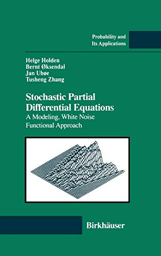 9780817639280: Stochastic Partial Differential Equations: A Modeling, White Noise Functional Approach: A Modelling, White Noise Functional Analysis Approach (Probability and Its Applications)