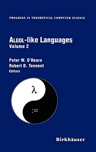 Algol-like Languages (Progress in Theoretical Computer Science Volume 2) (0817639373) by Peter O'Hearn; Robert Tennent