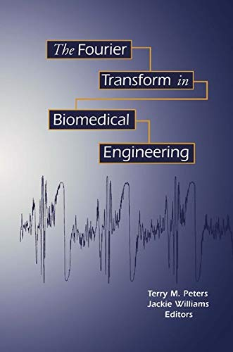 9780817639419: The Fourier Transform in Biomedical Engineering (Applied and Numerical Harmonic Analysis)