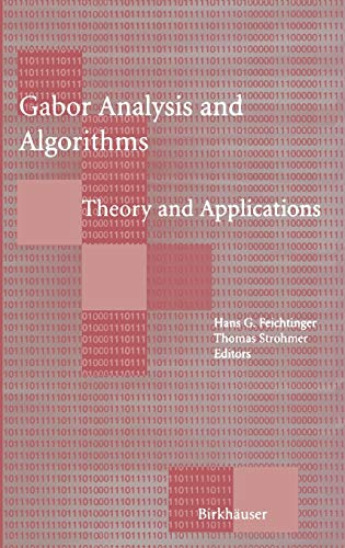 Gabor Analysis and Algorithms: Theory and Applications: Feichtinger, Hans G.