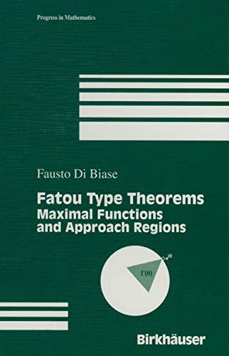 9780817639761: Fatou Type Theorems: Maximal Functions and Approach Regions