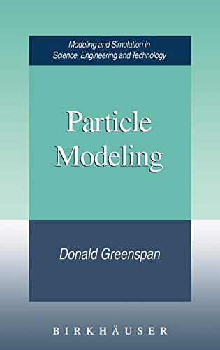 9780817639853: Particle Modeling (Modeling and Simulation in Science, Engineering and Technology)