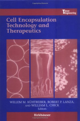 CELL ENCAPSULATION TECHNOLOGY AND THERAPEUTICS: KUHTREIBER, W.M.; LANZA, R. P; CHICK, W.L.