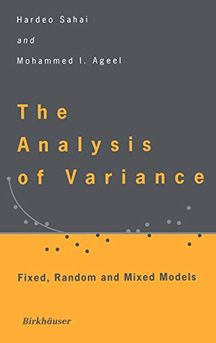 9780817640125: The Analysis of Variance: Fixed, Random and Mixed Models