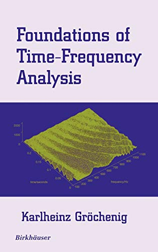9780817640224: Foundations of Time-Frequency Analysis (Applied and Numerical Harmonic Analysis)