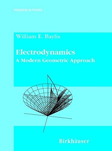 9780817640255: Electrodynamics: A Modern Geometric Approach (Progress in Mathematical Physics)