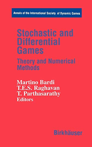 9780817640293: Stochastic and Differential Games: Theory and Numerical Methods (Annals of the International Society of Dynamic Games)