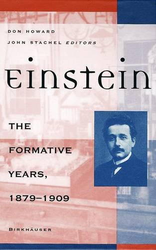 9780817640309: Einstein: The Formative Years, 1879 - 1909 (Einstein Studies)