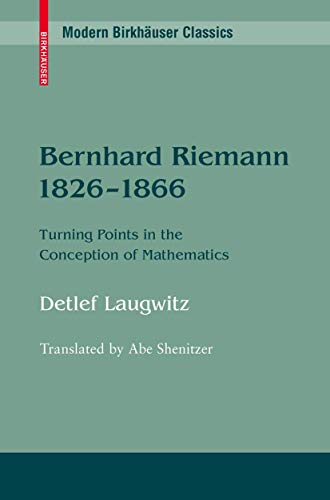 9780817640408: Bernhard Riemann 1826–1866: Turning Points in the Conception of Mathematics