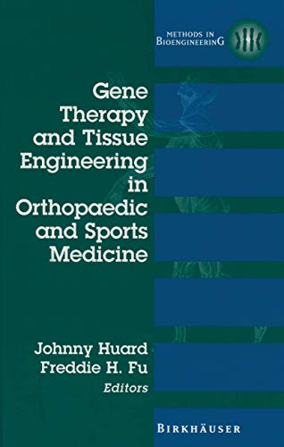 Gene Therapy and Tissue Engineering in Orthopaedic: Huard, Johnny