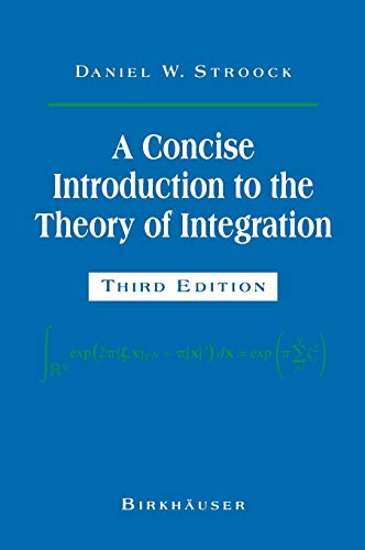 9780817640736: A Concise Introduction to the Theory of Integration