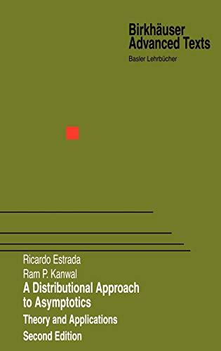 A Distributional Approach to Asymptotics: Theory and: Estrada, Ricardo; Kanwal,