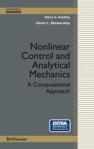 NONLINEAR CONTROL AND ANALYTICAL MECHANICS: Blankenship, G.l.; Kwatny, H.