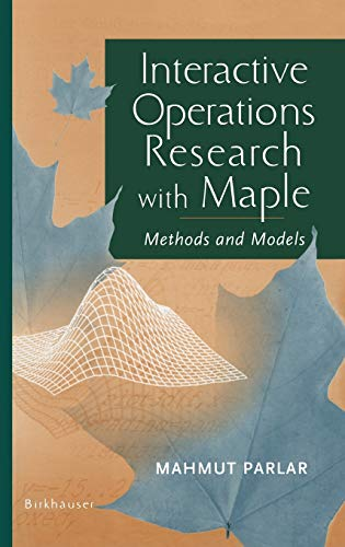 9780817641658: Interactive Operations Research with Maple: Methods and Models