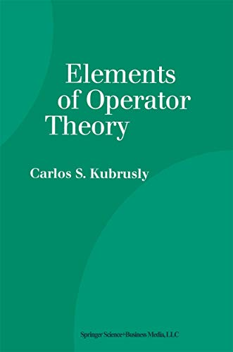 9780817641740: Elements of Operator Theory