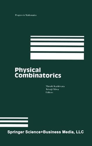Physical Combinatorics (Progress In Mathematics)