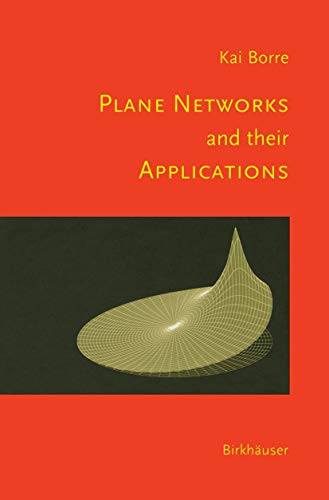 9780817641931: Plane Networks and their Applications