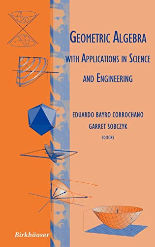 9780817641993: Geometric Algebra with Applications in Science and Engineering