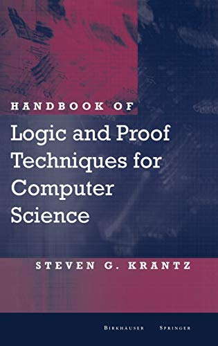 9780817642204: Handbook of Logic and Proof Techniques for Computer Science