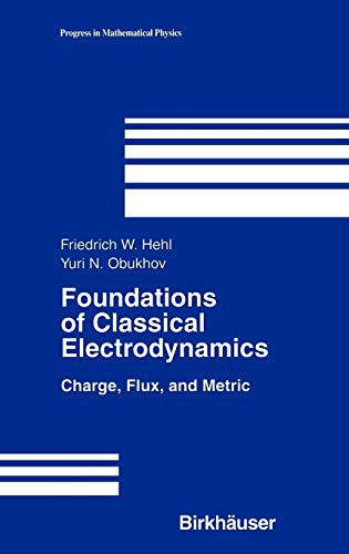 9780817642228: Foundations of Classical Electrodynamics: Charge, Flux, and Metric (Progress in Mathematical Physics)