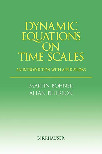 9780817642259: Dynamic Equations on Time Scales: An Introduction with Applications