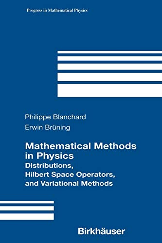 9780817642280: Mathematical Methods in Physics: Distributions, Hilbert Space Operators, and Variational Methods (Progress in Mathematical Physics, Vol. 26)