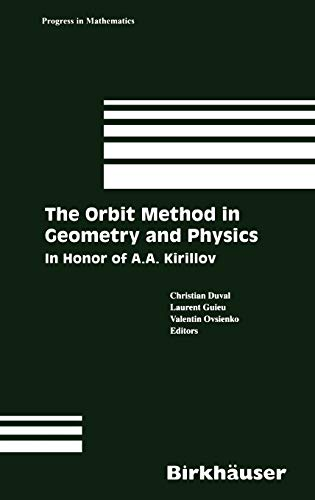 The Orbit Method in Geometry and Physics: In Honor of A.A. Kirillov (Progress in Mathematics): ...