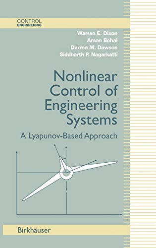 9780817642655: Nonlinear Control of Engineering Systems: A Lyapunov-Based Approach (Control Engineering)