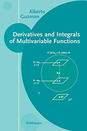 9780817642747: Derivatives and Integrals of Multivariable Functions