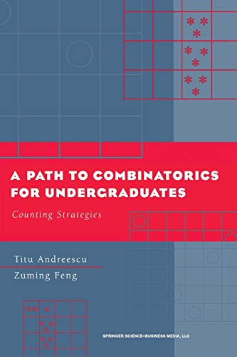 9780817642884: A Path to Combinatorics for Undergraduates: Counting Strategies