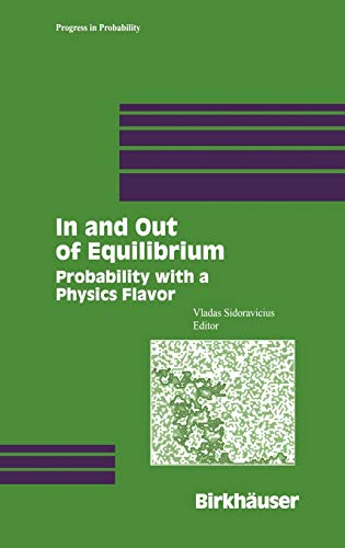 9780817642891: In and Out of Equilibrium: Probability with a Physics Flavor (Progress in Probability)