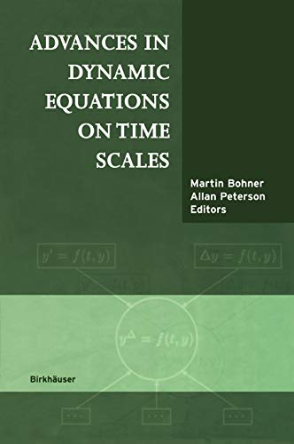 9780817642938: Advances in Dynamic Equations on Time Scales