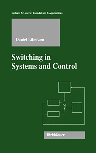 9780817642976: Switching in Systems and Control (Systems & Control: Foundations & Applications)