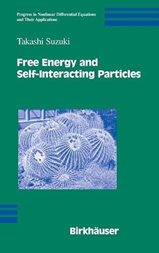 Free Energy and Self-Interacting Particles (Progress in Nonlinear Differential Equations and Their ...