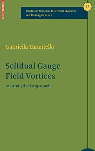 9780817643102: Selfdual Gauge Field Vortices: An Analytical Approach