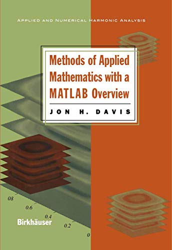 9780817643317: Methods of Applied Mathematics with a MATLAB Overview (Applied and Numerical Harmonic Analysis)