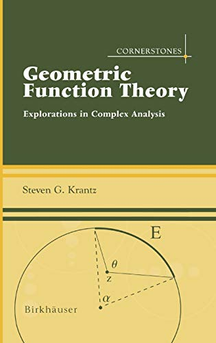 9780817643393: Geometric Function Theory: Explorations in Complex Analysis (Cornerstones)