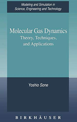 Molecular Gas Dynamics: Theory, Techniques, and Applications (Modeling and Simulation in Science, ...