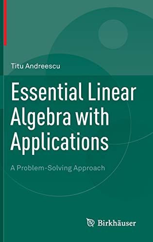 9780817643607: Essential Linear Algebra With Applications: A Problem-Solving Approach