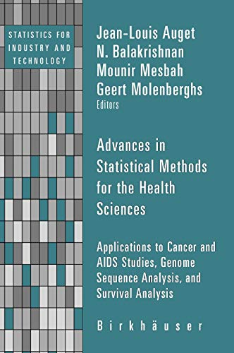 9780817643683: Advances in Statistical Methods for the Health Sciences: Applications to Cancer and AIDS Studies, Genome Sequence Analysis, and Survival Analysis (Statistics for Industry and Technology)