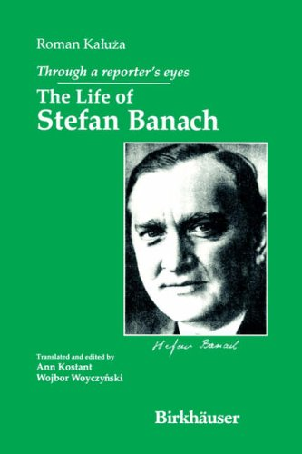 9780817643713: Through a Reporter's Eyes: The Life of Stefan Banach