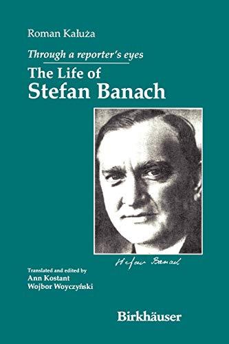 9780817643713: Through a Reporter's Eyes: The Life of Stefan Banach