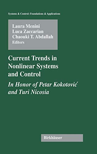 9780817643836: Current Trends in Nonlinear Systems and Control: In Honor of Petar Kokotovic and Turi Nicosia (Systems & Control: Foundations & Applications)