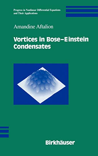 9780817643928: Vortices in Bose-Einstein Condensates (Progress in Nonlinear Differential Equations and Their Applications)