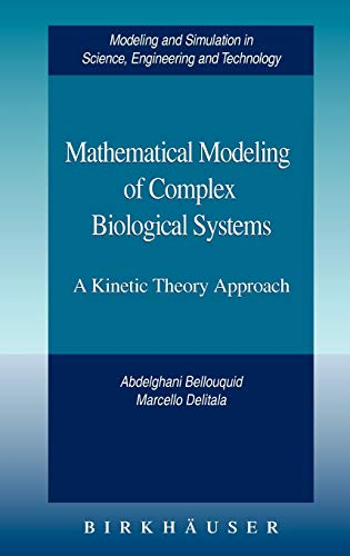 Mathematical Modeling Of Complex Biological Systems: A Kinetic Theory Approach (Modeling And ...