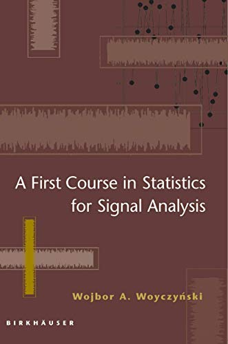 9780817643980: A First Course in Statistics for Signal Analysis
