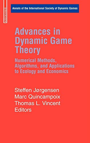 Advances in Dynamic Game Theory: Numerical Methods, Algorithms, and Applications to Ecology and ...