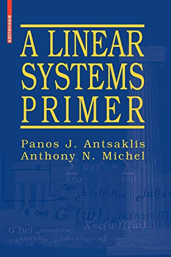 9780817644604: A Linear Systems Primer