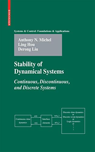 Stability of Dynamical Systems: Continuous, Discontinuous, and Discrete Systems, by Michel: Michel,...